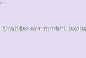 Qualities of a Mindful Leader by Dr Sangeetha Madhu